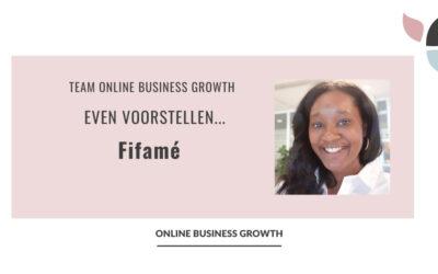 Team Online Business Growth – Even voorstellen… Fifamé