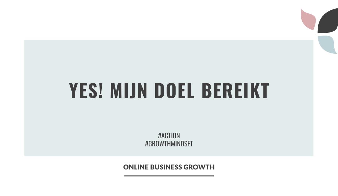 Online Business Growth_Yes mijn doel bereikt