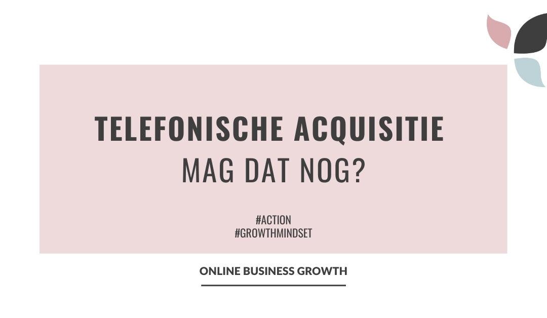 Online Business Growth_telefonische acquisitie mag dat nog