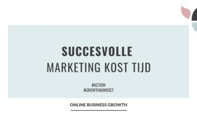 Succesvolle marketing kost tijd